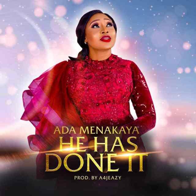 "Gospel Singer Ada Menakaya Releases New Single! ""HE HAS DONE IT"""